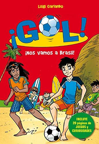 9788490432143: ¡Nos vamos a Brasil! (Serie ¡Gol! 2): (Incluye 20 páginas de juegos y curiosidades)