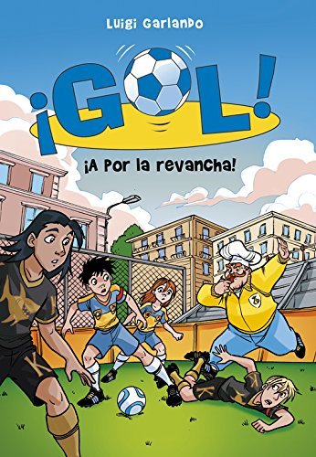 9788490433577: ¡A por la revancha!/ For revenge! (¡Gol!) (Spanish Edition)