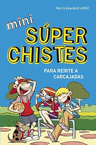 Mini superchistes para reírte a carcajada / Super Mini jokes to laugh to laughter: ...