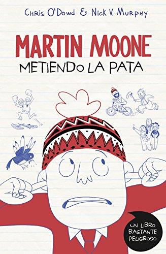 9788490434536: Martin Moone 1. Metiendo la pata