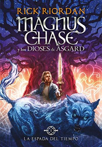 9788490434819: Magnus Chase y los dioses de Asgard 1. La espada del tiempo