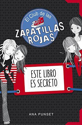 9788490434826: El Club de las Zapatillas Rojas. Este libro es secreto
