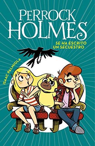 9788490438916: Se ha escrito un secuestro (Serie Perrock Holmes 7)
