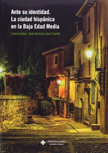 9788490440391: Ante su identidad. La ciudad hispánica en la Baja Edad Media (EDICIONES INSTITUCIONALES)