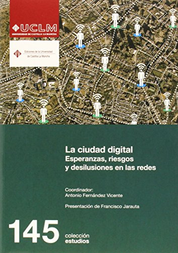 9788490441299: La ciudad digital. Esperanzas, riesgos y desilusiones en las redes