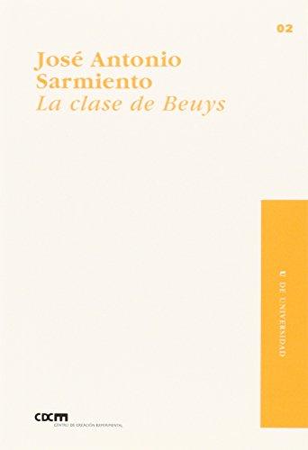 LA CLASE DE BEUYS: SARMIENTO, JOSE ANTONIO