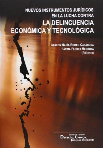 9788490450208: NUEVOS INSTRUMENTOS JURÍDICOS EN LA LUCHA CONTRA LA DELINCUENCIA ECONÓMICA Y TECNOLÓGICA.