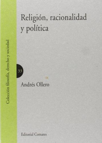 RELIGIÓN, RACIONALIDAD Y POLÍTICA.: OLLERO, ANDRÉS