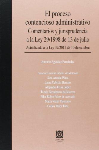 El proceso contencioso administrativo : comentarios y jurisprudencia a la Ley 29-1998 de 13 de ...