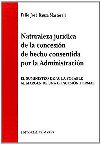 9788490451212: Naturaleza Jurídica De La Concesión De Hecho Consentida Por La Administración
