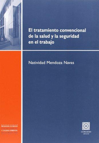 9788490451250: EL TRATAMIENTO CONVENCIONAL DE LA SALUD Y LA SEGURIDAD EN EL TRABAJO.
