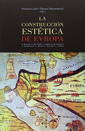 9788490451861: Construcción Estética De Europa,La (Aisthesis Estetica Teorias Artes)
