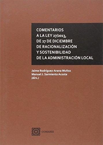 Comentarios a la Ley 27/2013, de 27: Jaime Rodríguez-Arana Muñoz