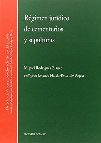 9788490452639: Régimen jurídico de cementerios y sepulturas (Derecho Canonico Eclesias.)