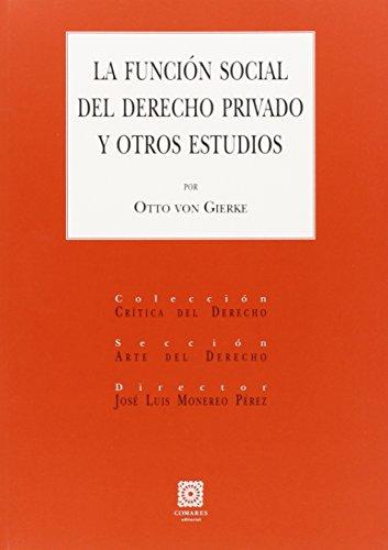 9788490452912: La función social del derecho privado y otros estudios