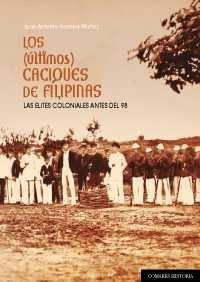 9788490453407: Los (últimos) caciques de Filipinas