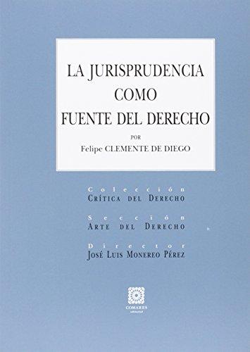 La jurisprudencia como fuente del derecho (Paperback): Felipe Clemente De