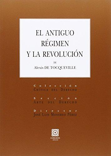 9788490454183: ANTIGUO RÉGIMEN Y LA REVOLUCIÓN DE ALEXIS DE TOCQUEVILLE, EL