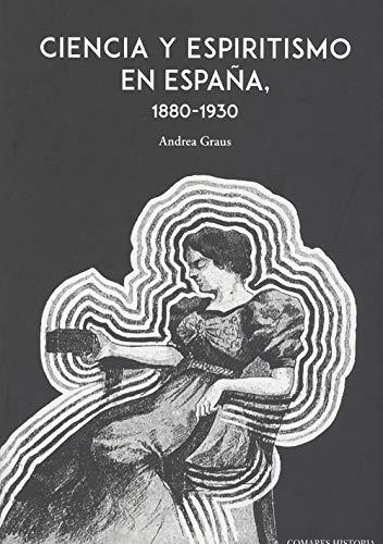 9788490458983: Ciencia y espiritismo en España (1880-1930) (Spanish Edition)