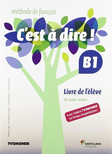 9788490490969: C'EST A DIRE B1 ELEVE + DVD