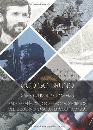 9788490500736: Código Bruno. Radiografía De Los Servicios Secretos Del Gobierno Vasco. Periodo 1977-1990