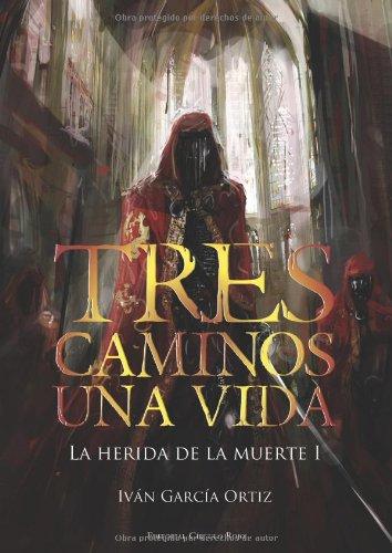9788490502266: Tres Caminos, Una Vida: PUB0252456