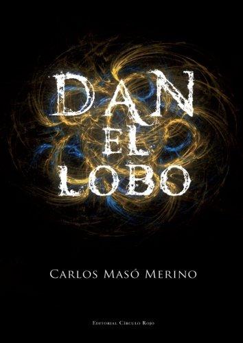 9788490504116: Dan el Lobo (Spanish Edition)