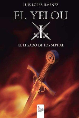 El Yelou I: El Legado de Los Sephal: Luis Là pez Jimà nez