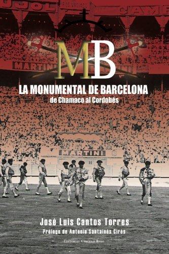 9788490508107: La monumental de Barcelona de Chamaco al Cordobés