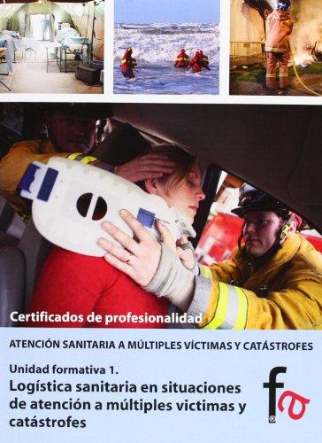 9788490510674: Logística sanitaria en situaciones de atención a múltiples víctimas y catástrofes