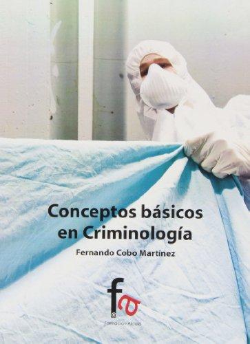9788490512890: Conceptos Básicos De Criminología (Criminologia (f.Alcala))