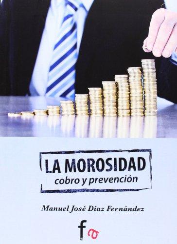 9788490516447: La Morosidad (Administracion - Empresa)