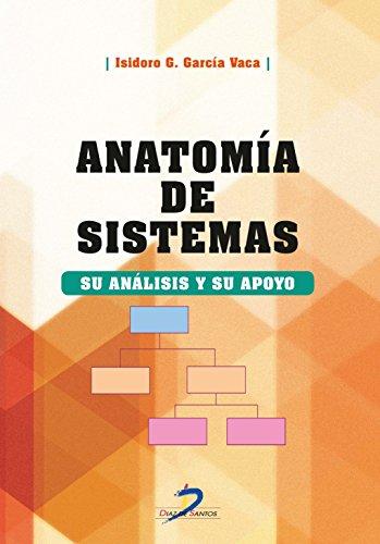 Anatomia de sistemas su analisis y su apoyo: Garcia Vaca
