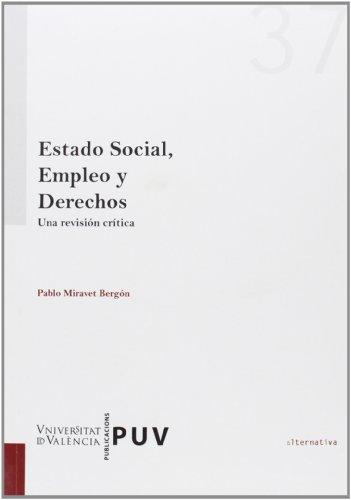 9788490536209: Estado Social, Empleo y Derechos : Una Revisión Crítica