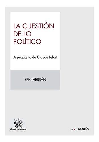 Resultado de imagen para La cuestión de lo político: a propósito de Claude Lefort eric herran