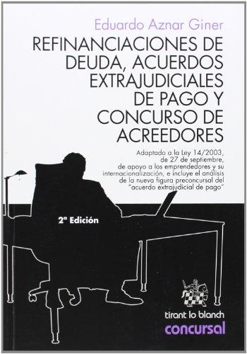9788490536933: Refinanciaciones de Deuda, Acuerdos Extrajudiciales de Pago y Concurso de Acreedores (Concursal)