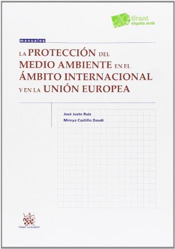 9788490537466: La Protección del Medio Ambiente en el Ámbito Internacional y en la Unión Europea (Manuales de Derecho Administrativo, Financiero e Internacional Público)