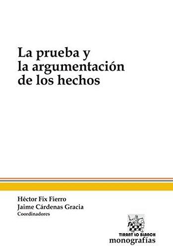 9788490538944: PRUEBA Y LA ARGUMENTACION DE LOS HECHOS, LA