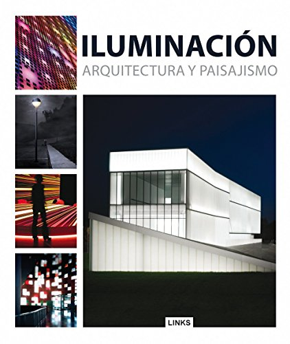 ILUMINACION EN ARQUITECTURA Y PAISAJISMO: Jacobo Krauel