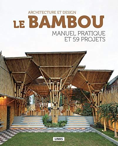9788490540282: Le bambou, architecture et design : Manuel pratique et 59 projets