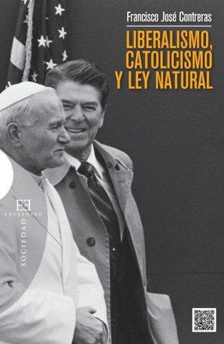 9788490550021: Liberalismo, catolicismo y ley natural (Spanish Edition)