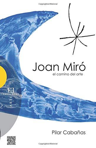 9788490550045: Joan Miró, el camino del arte (Spanish Edition)