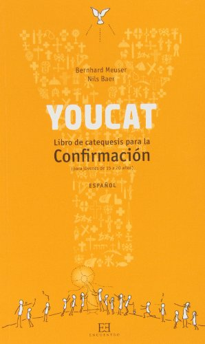 YOUCAT: LIBRO DE CATEQUESIS PARA LA CONFIRMACION: BERNHARD MEUSER, NILS BAERM