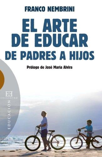 9788490550267: Arte de educar de padres a hijos,El (Ensayo)