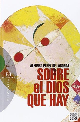 Sobre el Dios que hay - Pérez de Laborda, Alfonso