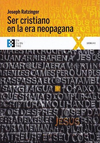 9788490551899: Ser cristiano en La era neopagana: 22 (100xUNO)