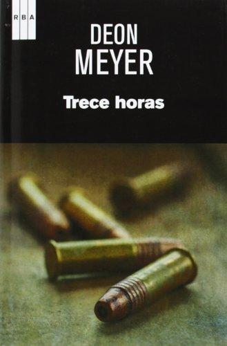 9788490561027: Trece Horas (SERIE NEGRA)