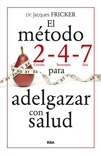 9788490564646: METODO 2 4 7 PARA ADELGAZAR CON SALUD