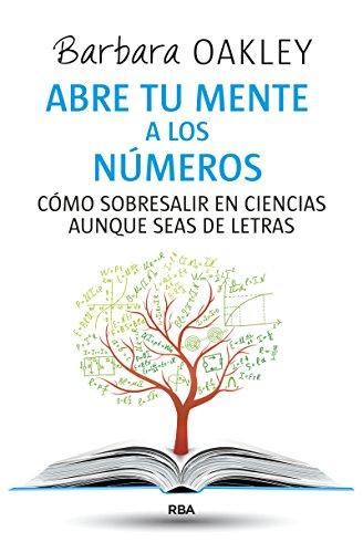 9788490564837: Abre tu mente a los números: Cómo sobresalir en Ciencias aunque seas de letras