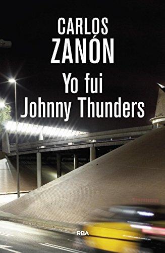 YO FUI JOHNNY THUNDERS 2 ED.: CARLOS ZANON GARCIA